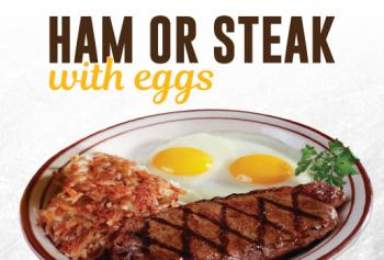 HAM OR STEAK WITH EGGS